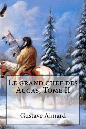 Le Grand Chef Des Aucas, Tome II
