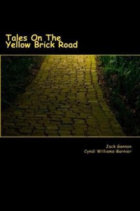 Tales on the Yellow Brick Road