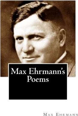 Max Ehrmann's Poems