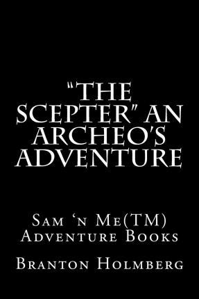 """The Scepter"" an Archeo's Adventure"