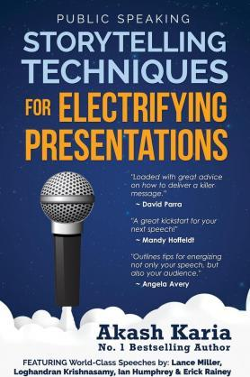 Public Speaking : Storytelling Techniques for Electrifying Presentations