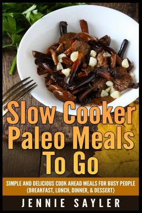 Slow Cooker Paleo Meals to Go