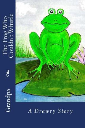 The Frog Who Couldn't Whistle