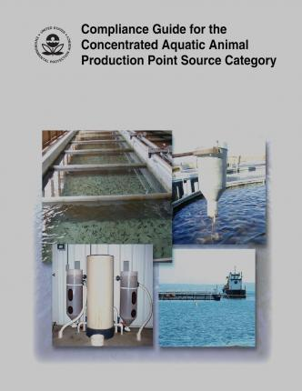 Compliance Guide for the Concentrated Aquatic Animal Production Point Source Category