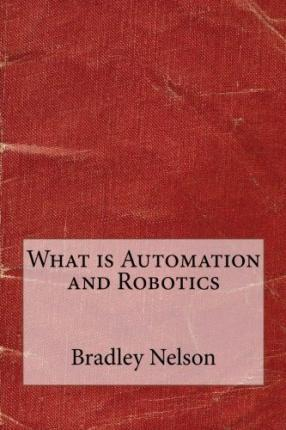 What Is Automation and Robotics