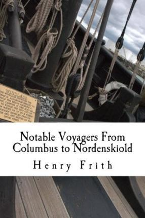 Notable Voyagers from Columbus to Nordenskiold
