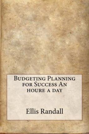 Budgeting Planning for Success an Houre a Day