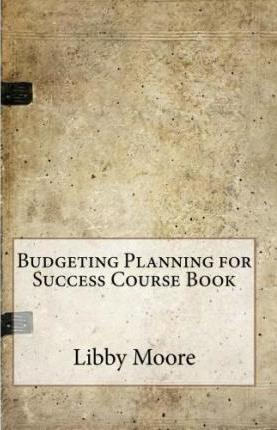 Budgeting Planning for Success Course Book