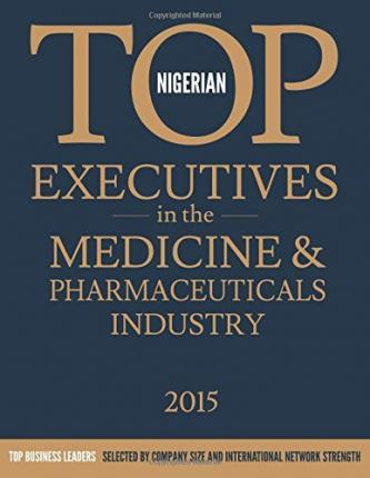 Nigerian Top Executives in the Medicine & Pharmaceuticals Industry