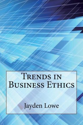Trends in Business Ethics