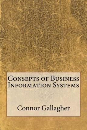 Consepts of Business Information Systems