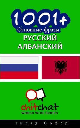 1001+ Basic Phrases Russian - Albanian