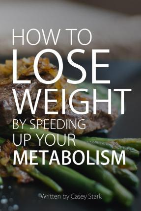 How to Lose Weight by Speeding Up Your Metabolism