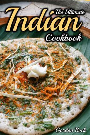 The Ultimate Indian Cookbook