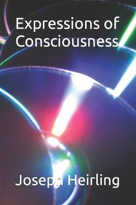 Expressions of Consciousness
