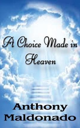 A Choice Made in Heaven