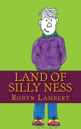 Land of Silly Ness