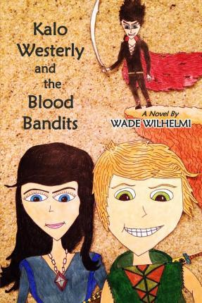 Kalo Westerly and the Blood Bandits