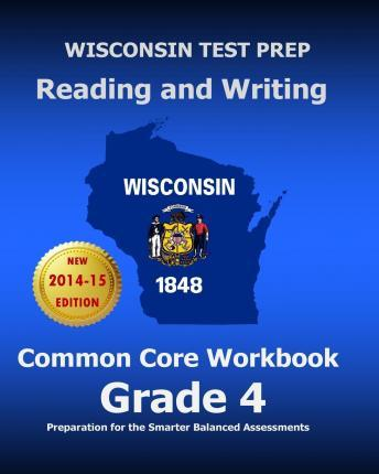 Wisconsin Test Prep Reading and Writing Common Core Workbook Grade 4