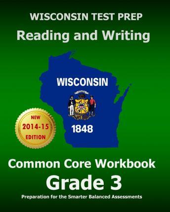 Wisconsin Test Prep Reading and Writing Common Core Workbook Grade 3