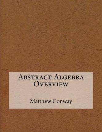 Abstract Algebra Overview