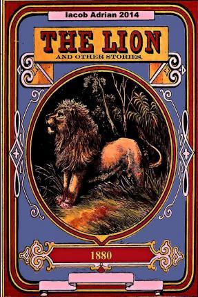 The Lion and Other Stories 1880