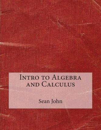 Intro to Algebra and Calculus