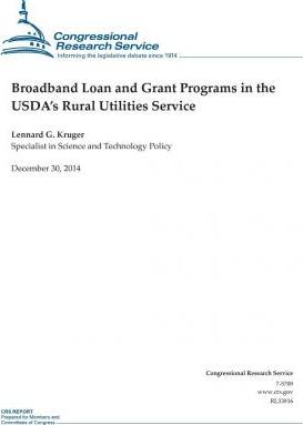 Broadband Loan and Grant Programs in the USDA's Rural Utilities Service