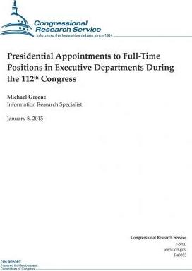 Presidential Appointments to Full-Time Positions in Executive Departments During the 112th Congress