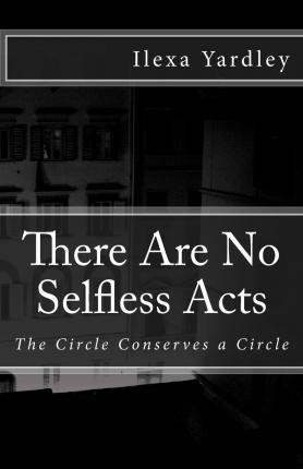 There Are No Selfless Acts