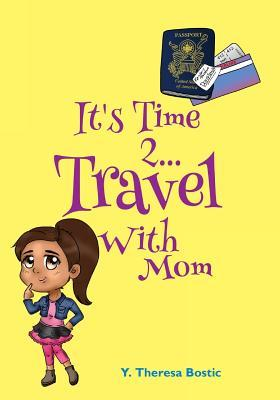 It's Time 2...Travel with Mom