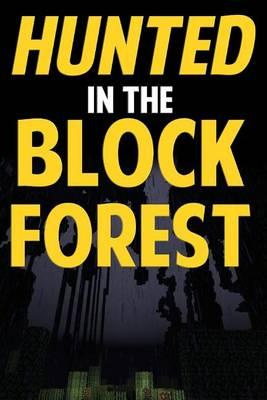 Hunted in the Block Forest