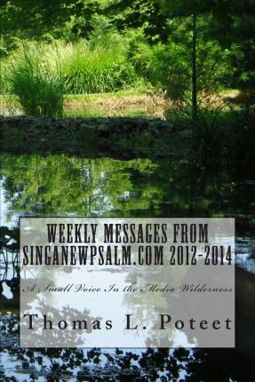Weekly Messages from Singanewpsalm.com 2012-2014