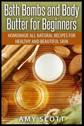 Bath Bombs and Body Butter for Beginners