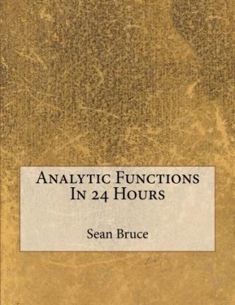 Analytic Functions in 24 Hours