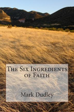 The Six Ingredients of Faith