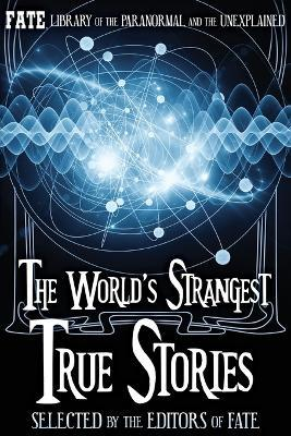 The World's Strangest True Stories
