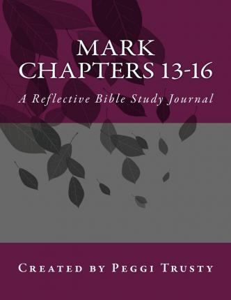 Mark, Chapters 13-16