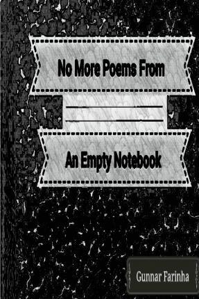 No More Poems from an Empty Notebook
