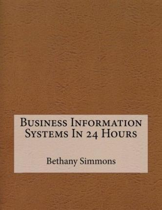 Business Information Systems in 24 Hours