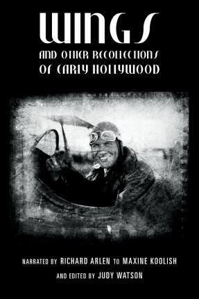 Wings and Other Recollections of Early Hollywood