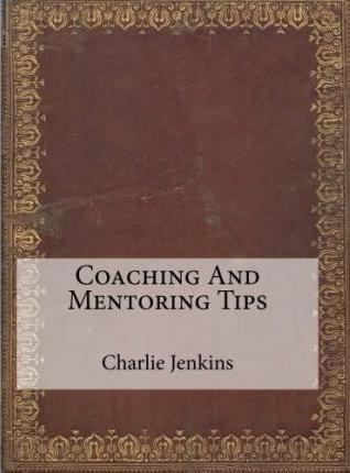 Coaching and Mentoring Tips