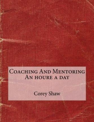 Coaching and Mentoring an Houre a Day