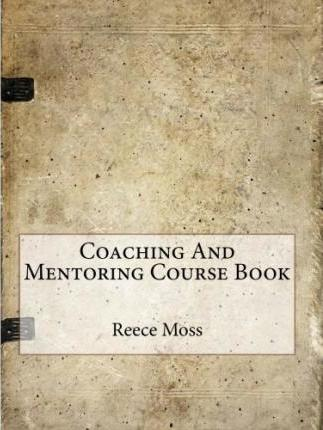 Coaching and Mentoring Course Book