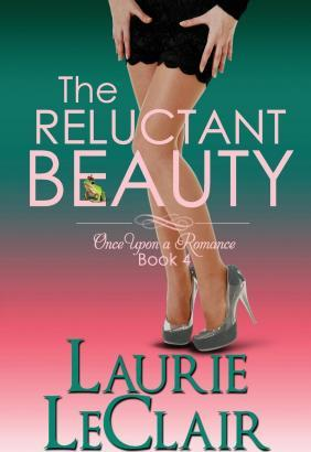 The Reluctant Beauty, Book 4 Once Upon a Romance Series