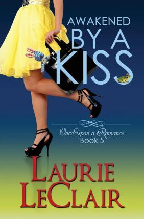 Awakened by a Kiss (Book 5, Once Upon a Romance Series)