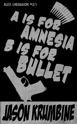 A Is for Amnesia, B Is for Bullet