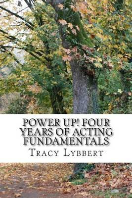 Power Up! Four Years of Acting Fundamentals