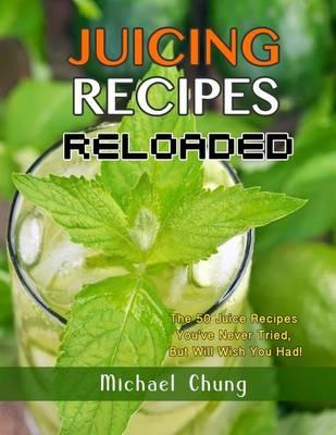 Juicing Recipes Reloaded