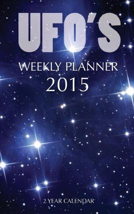 UFO's Weekly Planner 2015